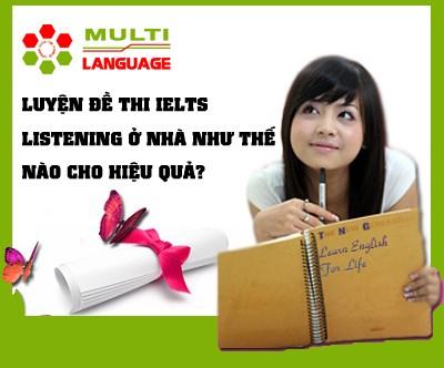 Luyện đề IELTS Listening  ở nhà như thế nào cho hiệu quả?