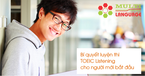 Bí quyết luyện thi TOEIC Listening cho người mới bắt đầu