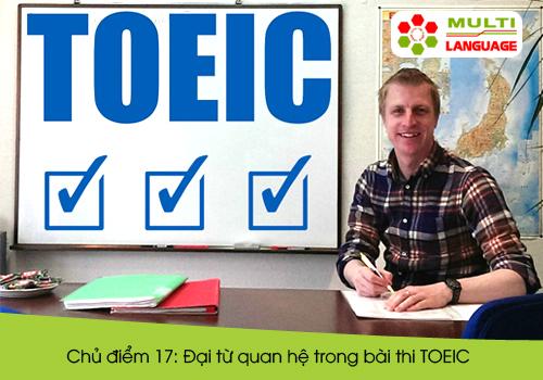 Chủ điểm 17: Đại từ quan hệ trong bài thi TOEIC